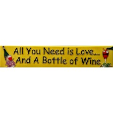 "3"" X 16"" All You Need is Love and A Bottle of Wine"