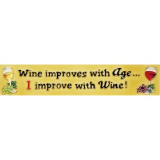"3"" X 16""  Wine improves with Age   I Improves with Wine"