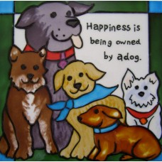 "8""x8"" Happiness is being owned by dog"