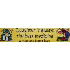 "3"" X 16""  Laughter is always the best medicine…"