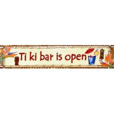 "3"" X 16"" Tiki bar is open"