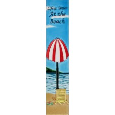 """3"""" X 16""""  Life is Better at the Beach"""