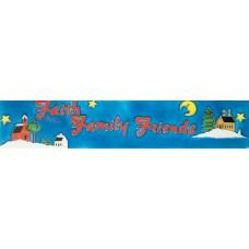 """3""""x 16"""" Faith Family Friends"""