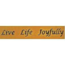 """3""""x 16"""" Live Life Joyfully"""