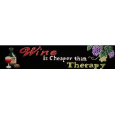 "3"" X 16""  Wine is Cheaper than Therapy"