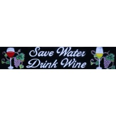 "3"" X 16""  Save Water, Drink Wine"