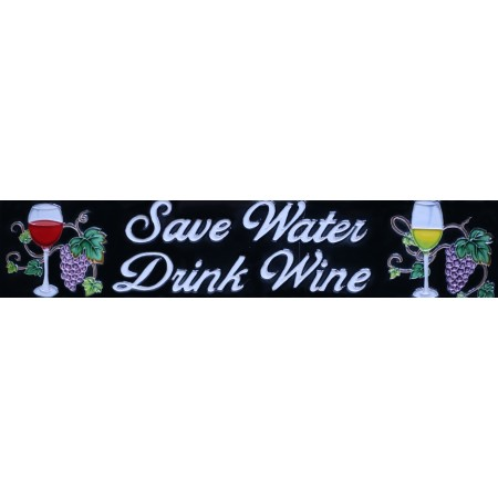 """3"""" X 16""""  Save Water, Drink Wine"""