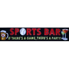 "3"" X 16""  Sport Bar, if there a game, there's a party"