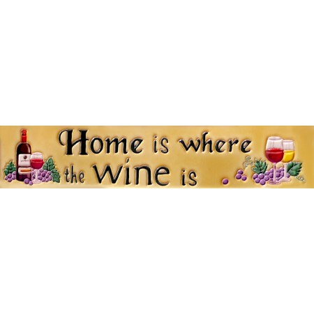 "3"" X 16""  Home is Where the Wine is"