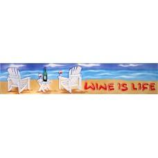"""3"""" X 16"""" Wine is Life"""